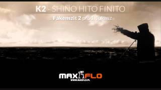 K2 - 03 Fakenszit 2 (Shino Hito Finito LP) prod. Jukasz