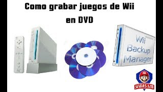 ►Como grabar juegos de Wii en disco DVD   WiiBackupManager (Tutorial en español)