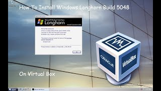 Windows Longhorn Build 5048 Installation - Virtual Box