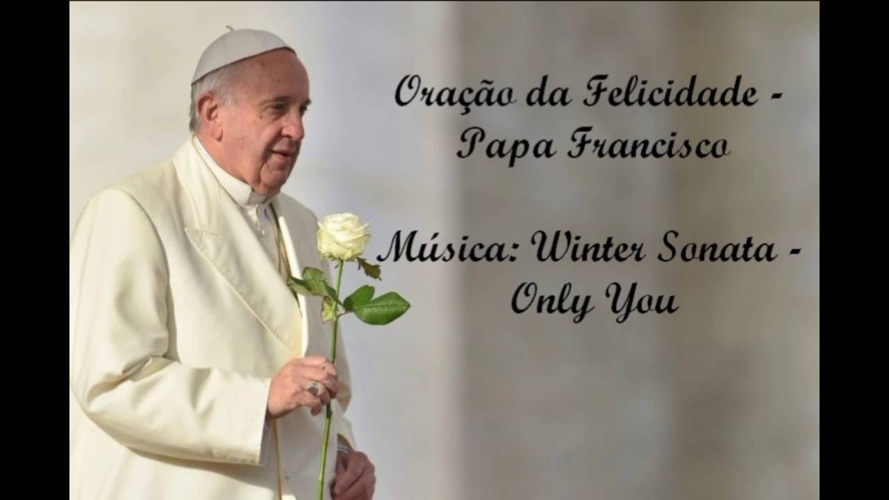 Well-known Oração da Felicidade - Papa Francisco - YouTube WA14