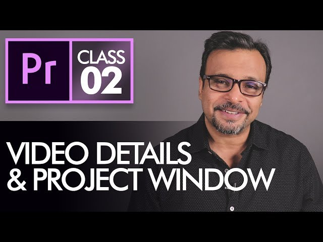 Video Details & Project Window - Adobe Premiere Pro CC Class 2 - Urdu / Hindi