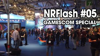 NRFlash #05 - Gamescom Special