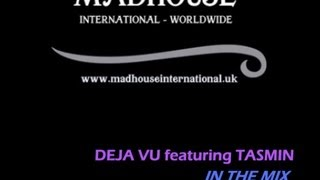 MADHOUSE NRG EXPRESS DEJA VU featuring TASMIN   IN THE MIX