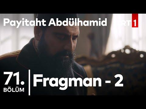 Payitaht Abdülhamid 71. Bölüm 2. Fragman
