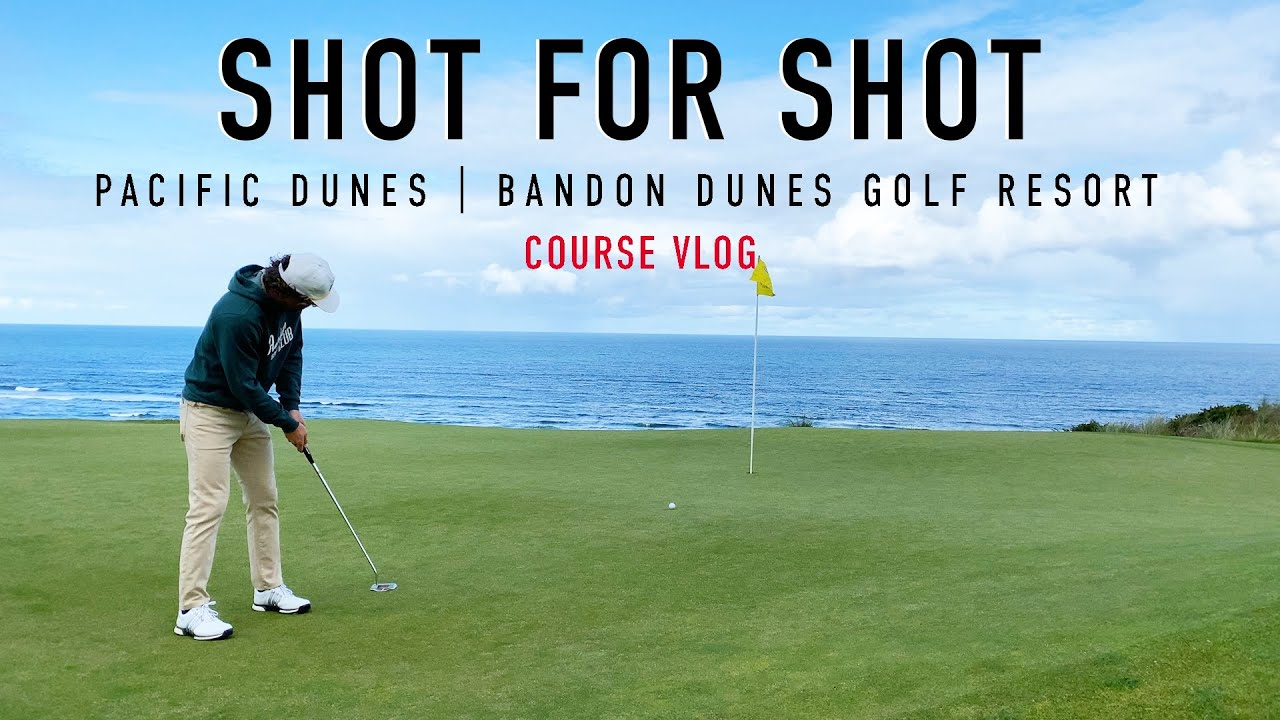 Every Shot at Pacific Dunes - Back 9 - Bandon Dunes Golf Resort - EAL Course Vlog