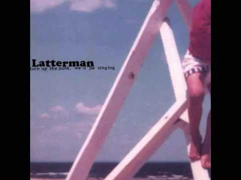 Latterman - For Someone So Easy Going,You Sure Do Wear Pants A Lot