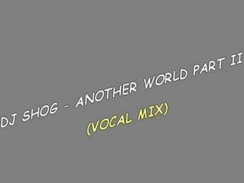 DJ Shog - Another World Part II