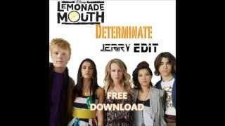 Lemonade Mouth - Determinate  (Jerry Edit)