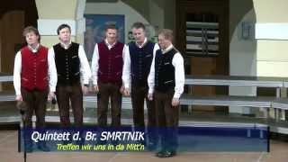 Treffen wir uns in da Mitt'n -  gesungen vom Quintett der Br. Smrtnik
