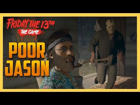 Poor Jason. - Friday the 13th The Game