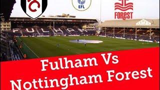 Forest vs Fulham|efl championship|away days