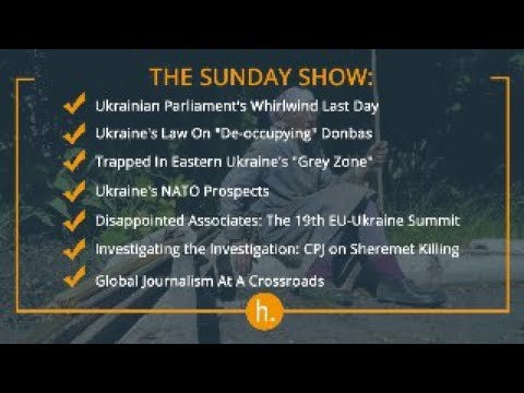 """The Sunday Show: Ukraine's Conflict """"Grey Zone,"""" MPs Vote, NATO in the East, CPJ On Journalism"""