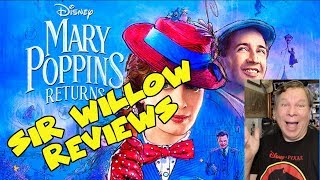 Sir Willow Reviews Mary Poppins Returns