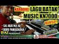 Karaoke Lagu BATAK Nonstop SAI ANJU MA AU VS  Boru Panggoaran (Manual Chaca KN7000) ERFIN DIAZ 2019
