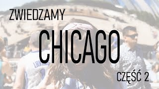 ZWIEDZAMY CHICAGO (część 2)