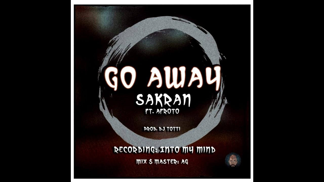 Go Away | جو آواي SAKRAN Ft. Afroto