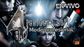 SE ACABA HOY?! Resident Evil 4 MODO PROFESIONAL EN VIVO