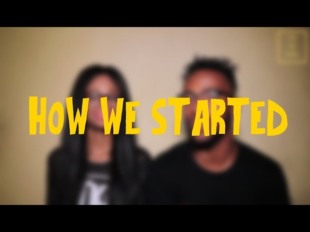 How We Started!
