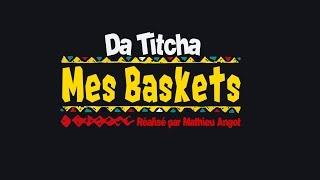 Mes Baskets - DA TITCHA