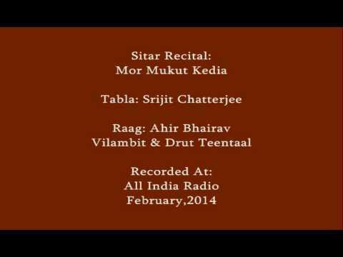 Mor Mukut Kedia [Sitar] & Srijit Chatterjee [Tabla] - Raag Ahir Bhairav