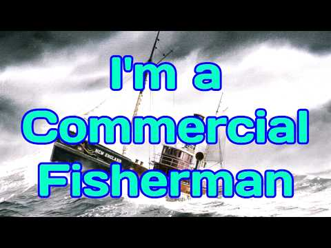 I'm A Commercial Fisherman