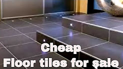 Cheap floor tiles for sale