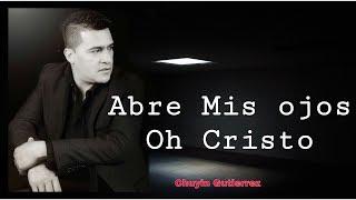 Baixar Chuyin Gutierrez - Abre Mis Ojos Oh Cristo