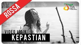 Download Rossa - Kepastian (OST ILY FROM 38.000 FT) | Video Lirik