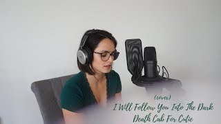I Will Follow You Into The Dark - Death Cab For Cutie (Cover by EszterV)