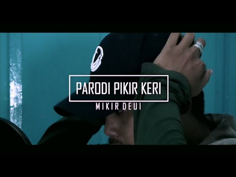 PARODI PIKIR KERI - MIKIR DEUI (Bahasa Sunda)