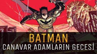BATMAN Canavar Adamların Gecesi - Çizgi Roman İncelemesi