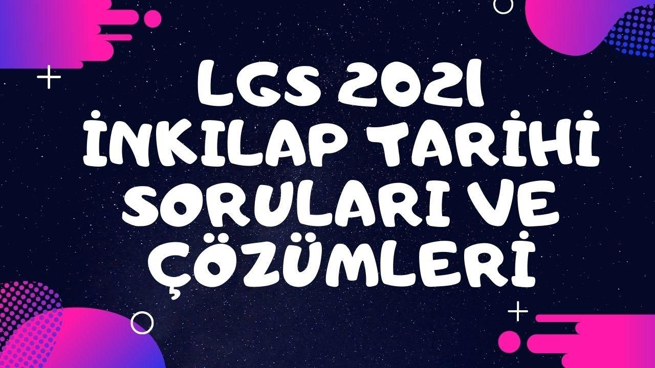 2021 LGS İNKILAP TARİHİ SORULARI VE ÇÖZÜMLERİ - YouTube
