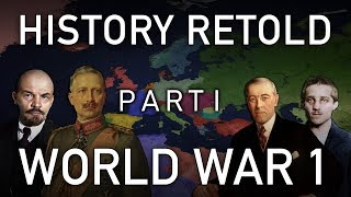 History Retold | World War 1 ~ THE MOVIE ~ Part 1