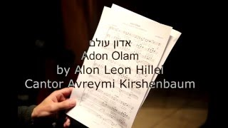 Video Adon Olam - אדון עולם Cantor Avreymi Kirshenbaum, by Alon Leon Hillel download MP3, 3GP, MP4, WEBM, AVI, FLV November 2017