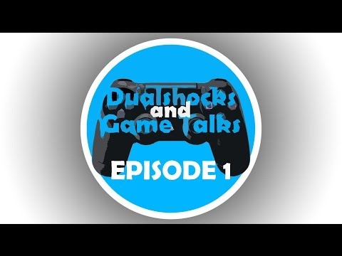 Dualshocks and Game Talks Episode 1: Welcome to Our Podcast!