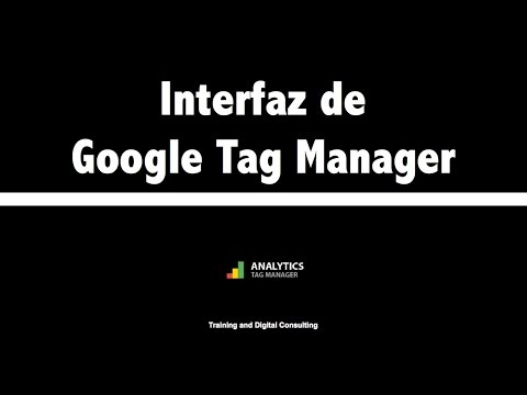 03. Interfaz de Google Tag Manager