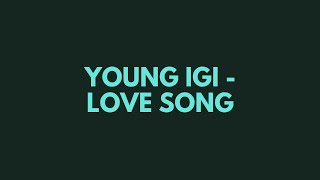 Young Igi - Love Song