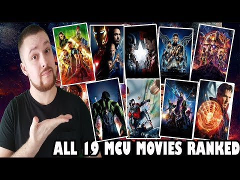 All 19 MCU Movies Ranked From Worst to Best ( w/Avengers: Infinity War)
