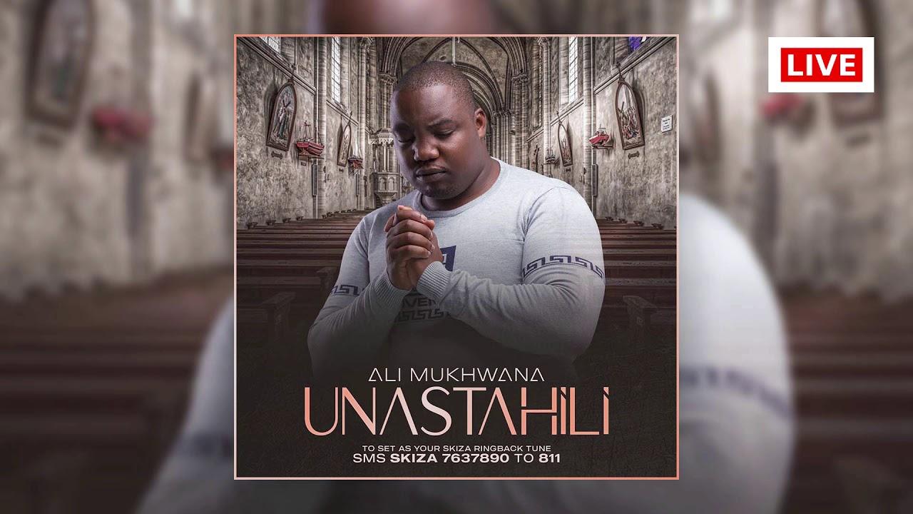 Ali Mukhwana - Unastahili (sms SKIZA 7637890 to 811)