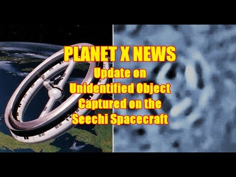 PLANET X NEWS - Update on Unidentified Object Captured on the Seechi Spacecraft.