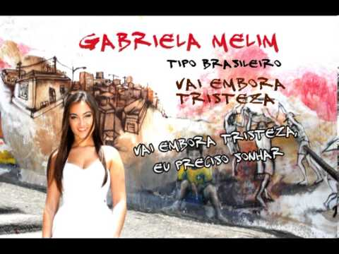 Vai embora tristeza - Gabriela Melim  Part Rildo Hora - Gaita