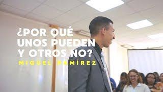 ¿Por qué unos pueden y otros no? - Miguel Ramírez