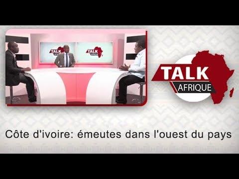 """Talk Afrique: """"Côte d'ivoire: émeutes dans l'ouest du pays"""""""