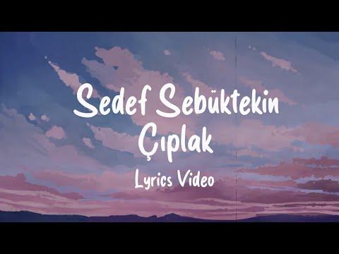 Sedef Sebüktekin - Çıplak (Sözleri/Lyrics)