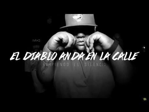 El Diablo Anda En La Calle - Rompiendo El Silencio Ft. Dj Deportado