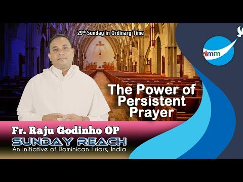 29th Sunday in Ordinary Time (Fr. Roger Godinho OP on Lk 18: 1-8)
