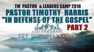 In Defense of the Gospel Part 2-TM Pastors & Leaders Camp