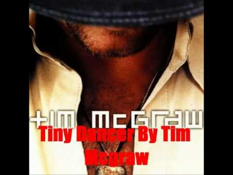 Tiny Dancer By Tim McGraw *Lyrics in description*