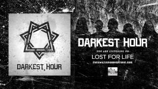 Watch Darkest Hour Lost For Life video