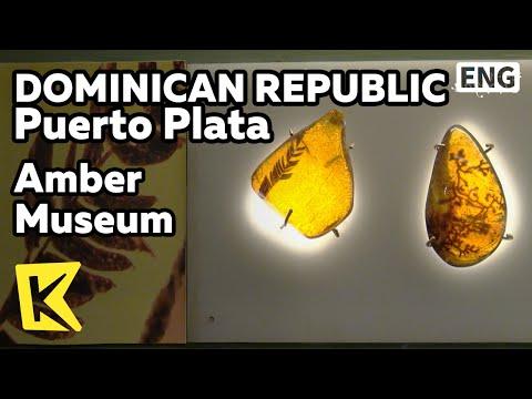 【K】Dominican Republic Travel-Puerto Plata[도미니카 여행-푸에르토 플라타]호박 박물관/Amber/Jewel/Museum